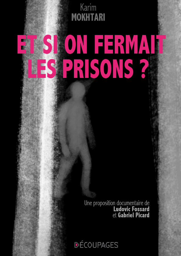 Et si on fermait les prisons ?